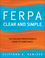FERPA Clear and Simple: The College Professional's Guide to Compliance (0470498773) cover image