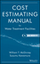 Cost Estimating Manual for Water Treatment Facilities (0471729973) cover image