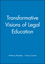 Transformative Visions of Legal Education (0631211373) cover image