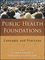 Public Health Foundations: Concepts and Practices (0470445874) cover image