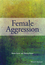 Female Aggression (0470975474) cover image