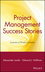 Project Management Success Stories: Lessons of Project Leaders (0471360074) cover image