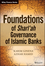 Foundations of Shari ah Governance of Islamic Banks (1118460774) cover image