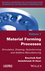 Material Forming Processes: Simulation, Drawing, Hydroforming and Additive Manufacturing (1848219474) cover image