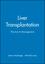 Liver Transplantation: Practice & Management (0727907875) cover image
