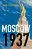 Moscow, 1937 (0745650775) cover image