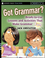 Got Grammar? Ready-to-Use Lessons and Activities That Make Grammar Fun! (0787993875) cover image