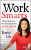 Work Smarts: What CEOs Say You Need To Know to Get Ahead (1118744675) cover image