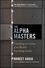 The Alpha Masters: Unlocking the Genius of the World's Top Hedge Funds (1118971175) cover image