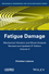 Mechanical Vibration and Shock Analysis, Volume 4, Fatigue Damage, 3rd Edition (1848216475) cover image