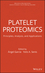 Platelet Proteomics: Principles, Analysis, and Applications (0470463376) cover image