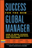 Success for the New Global Manager: How to Work Across Distances, Countries, and Cultures (0470631376) cover image