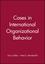Cases in International Organizational Behavior (0631211276) cover image