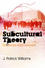 Subcultural Theory: Traditions and Concepts (0745643876) cover image