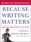 Because Writing Matters: Improving Student Writing in Our Schools, Revised Edition (0787980676) cover image