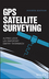 GPS Satellite Surveying, 4th Edition (1118675576) cover image