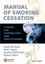 Manual of Smoking Cessation: A Guide for Counsellors and Practitioners (1405133376) cover image
