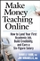 Make Money Teaching Online: How to Land Your First Academic Job, Build Credibility, and Earn a Six-Figure Salary  (0470100877) cover image