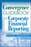 Convergence Guidebook for Corporate Financial Reporting (0470285877) cover image