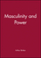 Masculinity and Power (0631141677) cover image