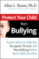 Protect Your Child from Bullying: Expert Advice to Help You Recognize, Prevent, and Stop Bullying Before Your Child Gets Hurt (0787995177) cover image