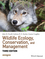 Wildlife Ecology, Conservation, and Management, 3rd Edition (1118291077) cover image