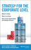 Strategy for the Corporate Level: Where to Invest, What to Cut Back and How to Grow Organisations with Multiple Divisions, 2nd Edition (1118818377) cover image