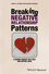 Breaking Negative Relationship Patterns: A Schema Therapy Self-Help and Support Book (1119162777) cover image