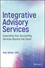 Integrative Advisory Services: Expanding Your Accounting Services Beyond the Cloud (1119415977) cover image