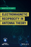 Electromagnetic Reciprocity in Antenna Theory (1119466377) cover image