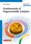 Fundamentals of Organometallic Catalysis (3527327177) cover image