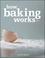 How Baking Works: Exploring the Fundamentals of Baking Science, 3rd Edition (EHEP001877) cover image