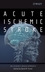 Acute Ischemic Stroke: An Evidence-based Approach (0470068078) cover image
