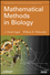 Mathematical Methods in Biology (0470525878) cover image