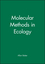 Molecular Methods in Ecology (0632034378) cover image