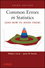 Common Errors in Statistics (and How to Avoid Them), 3rd Edition (1118211278) cover image