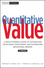 Quantitative Value: A Practitioner's Guide to Automating Intelligent Investment and Eliminating Behavioral Errors, + Web Site (1118328078) cover image