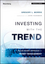 Investing with the Trend: A Rules-based Approach to Money Management (1118508378) cover image