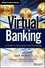 Virtual Banking: A Guide to Innovation and Partnering (1118742478) cover image