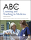 ABC of Learning and Teaching in Medicine, 3rd Edition (1118892178) cover image