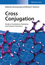 Cross Conjugation: Modern Dendralene, Radialene and Fulvene Chemistry (3527334378) cover image