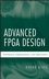 Advanced FPGA Design: Architecture, Implementation, and Optimization (0470054379) cover image