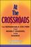 At the Crossroads: The Remarkable CPA Firm that Nearly Crashed, then Soared (0470148179) cover image