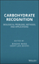 Carbohydrate Recognition: Biological Problems, Methods, and Applications (0470592079) cover image