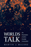 Worlds of Talk: The Presentation of Self in Everyday Conversation (0745618979) cover image
