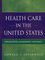 Health Care in the United States: Organization, Management, and Policy (0787995479) cover image
