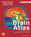 The Brain Atlas: A Visual Guide to the Human Central Nervous System, 4th Edition (1118438779) cover image