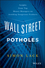 Wall Street Potholes: Insights from Top Money Managers on Avoiding Dangerous Products (1119093279) cover image