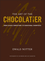 The Art of the Chocolatier: From Classic Confections to Sensational Showpieces (EHEP001879) cover image