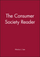 The Consumer Society Reader (063120797X) cover image